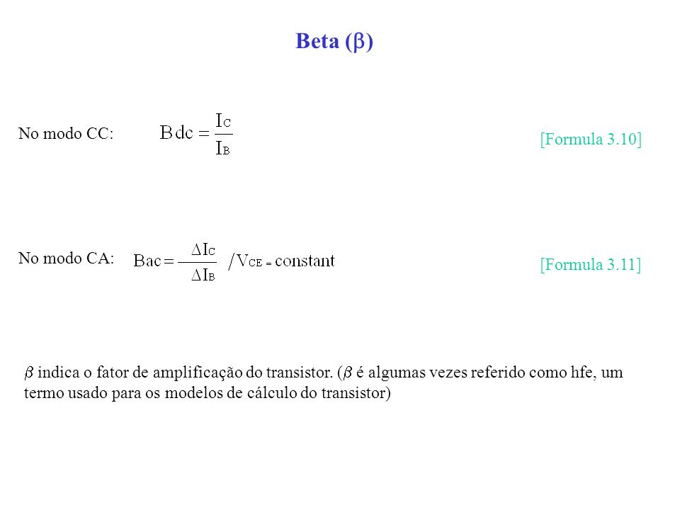 Beta () No modo CC: [Formula 3.10] No modo CA: [Formula 3.11]